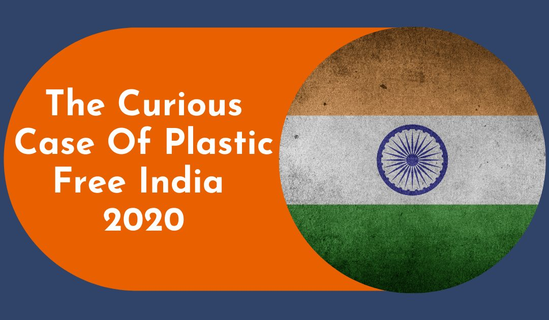 The Curious Case Of Plastic Free India