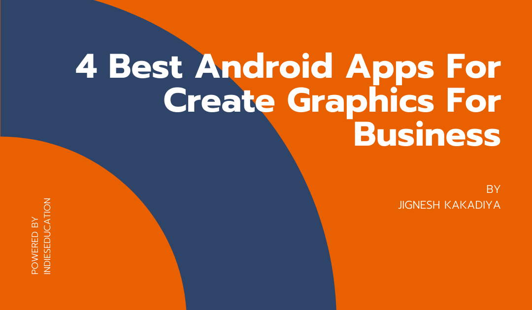 4 Best Android Apps For Create Graphics For Business