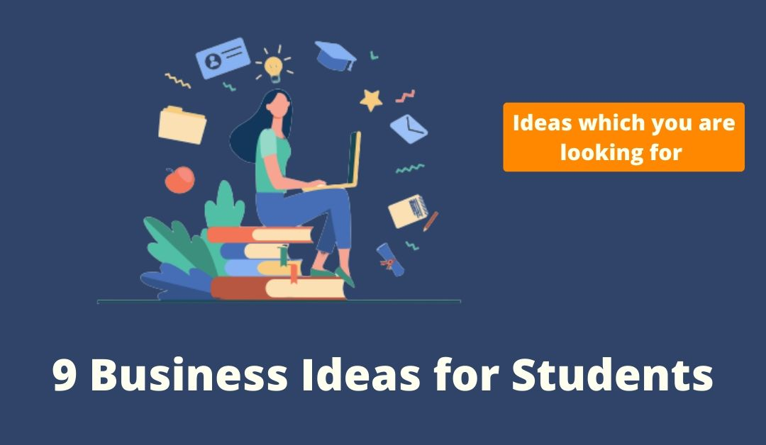 business ideas for students with low investment, business ideas for students without investment, business ideas for students in India, part-time business ideas for students, business ideas for highschool students, side business for students, business ideas entrepreneurs, business plan ideas list,