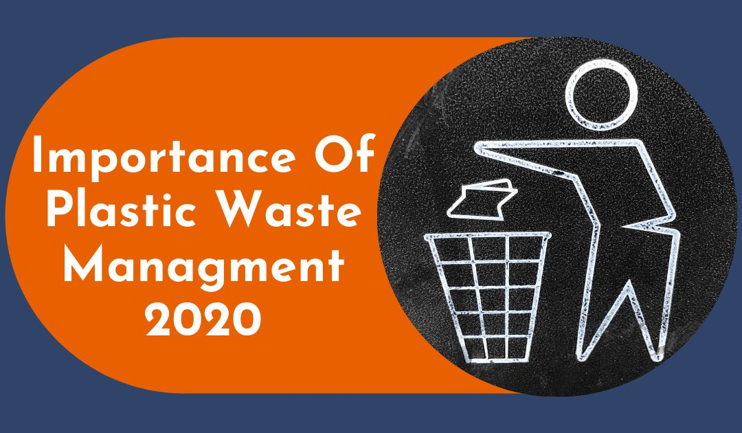 Importance Of Plastic Waste Management