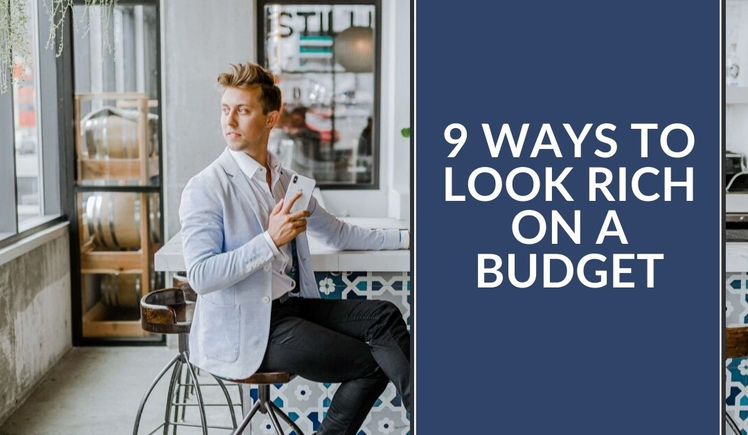 9-Ways-To-Look-Rich-On-A-Budget