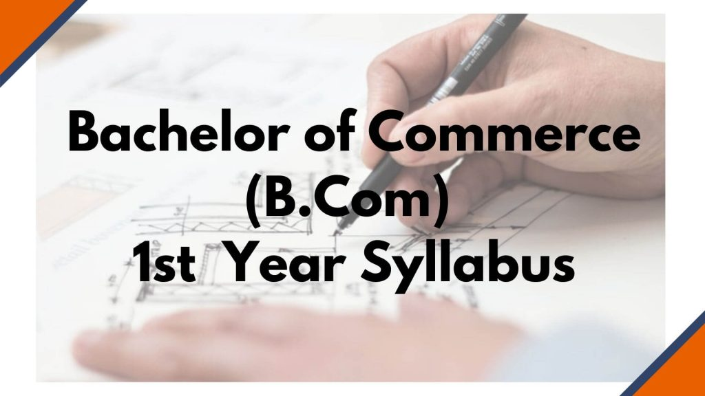 Bachelor of Commerce (B.Com) 1st Year Syllabus