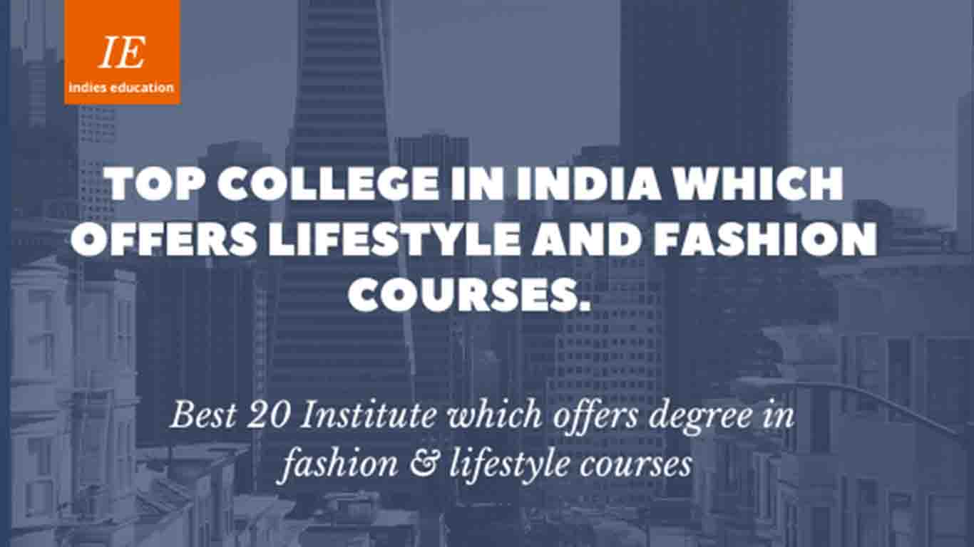 Best 20 Institute which offers degree in fashion and lifestyle.