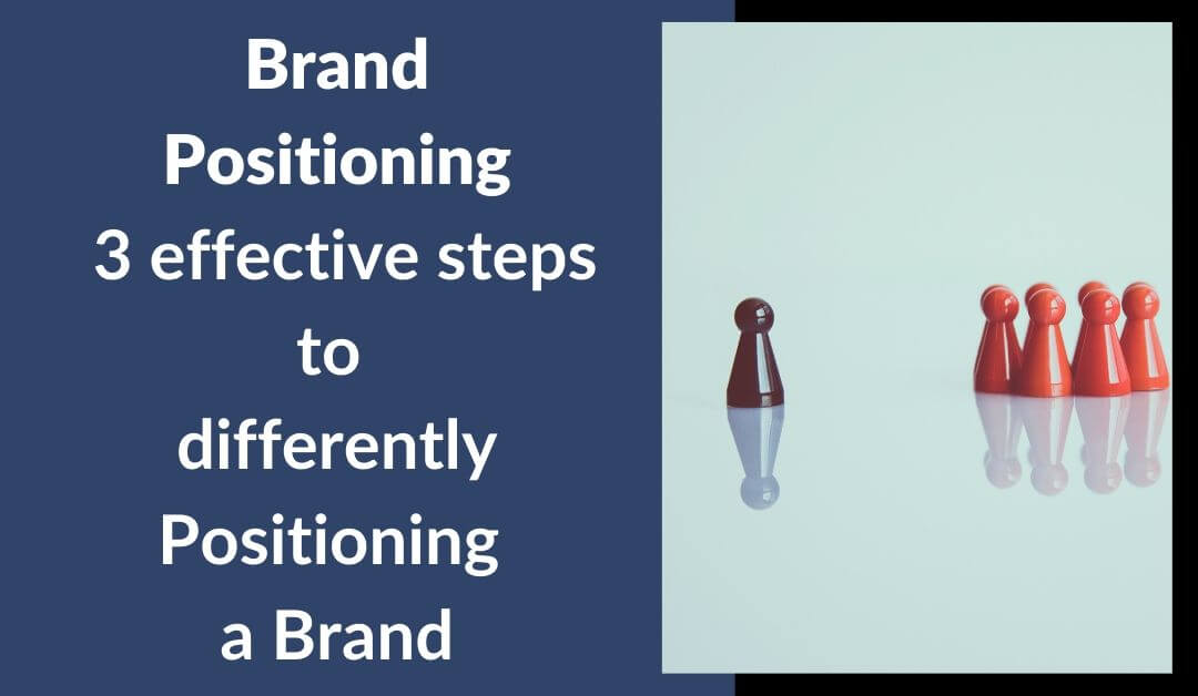 Brand Positioning- 3 effective steps to Brand positioning