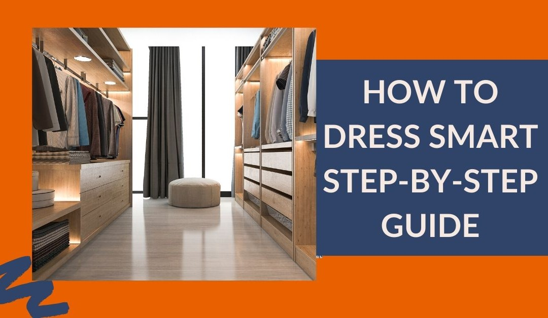 How-to-Dress-Smart-Step-By-Step-Guide