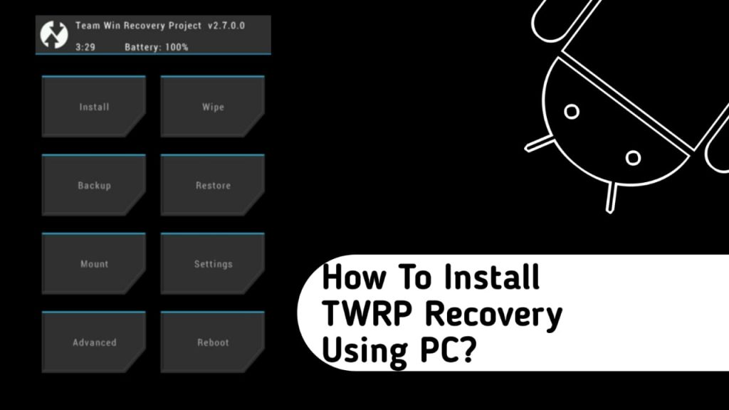 How to install TWRP Recovery using PC?