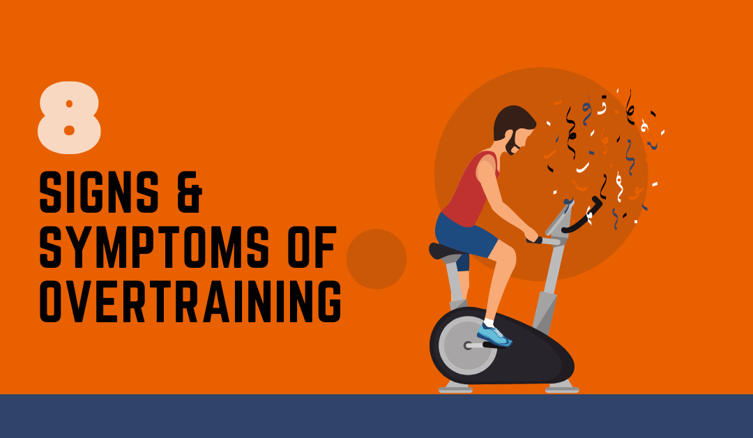 signs and symptoms of overtraining and guaranteed ways to prevent overtraining.