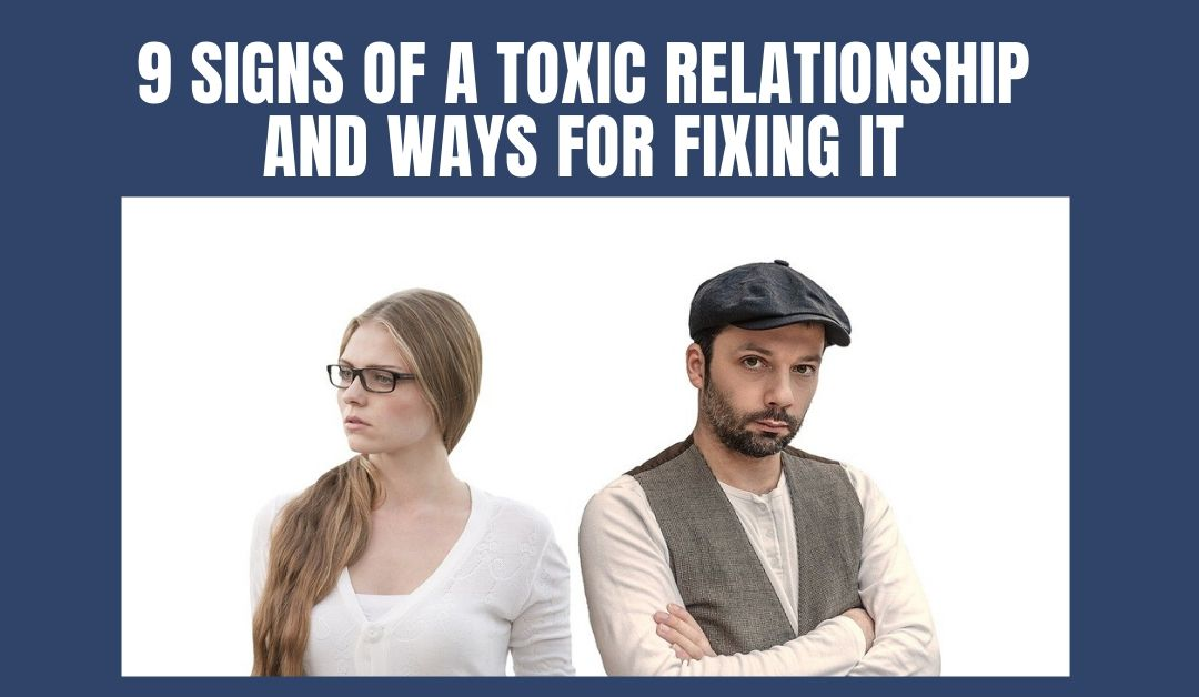 9 Signs of a Toxic Relationship and Ways for Fixing it