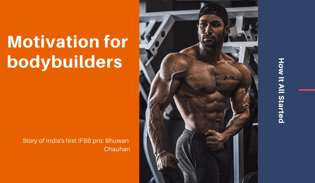 A blog on motivation for bodybuilders. This blog contains motivational quotes for bodybuilders and the story of IFBB pro Bhuwan Chauhan.