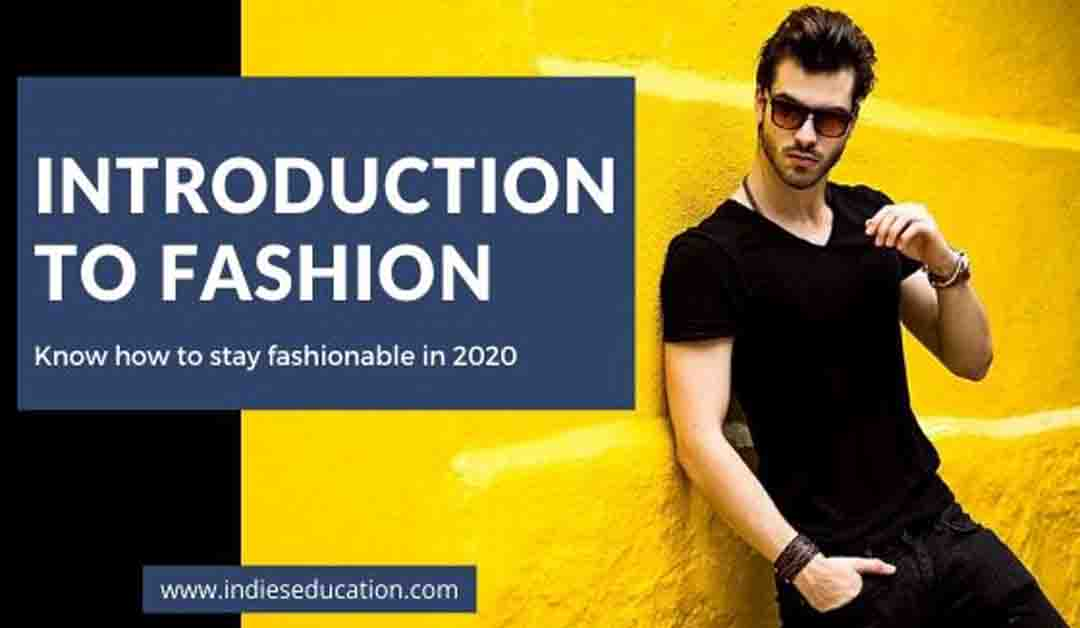 Introduction to Fashion and lifestyle.