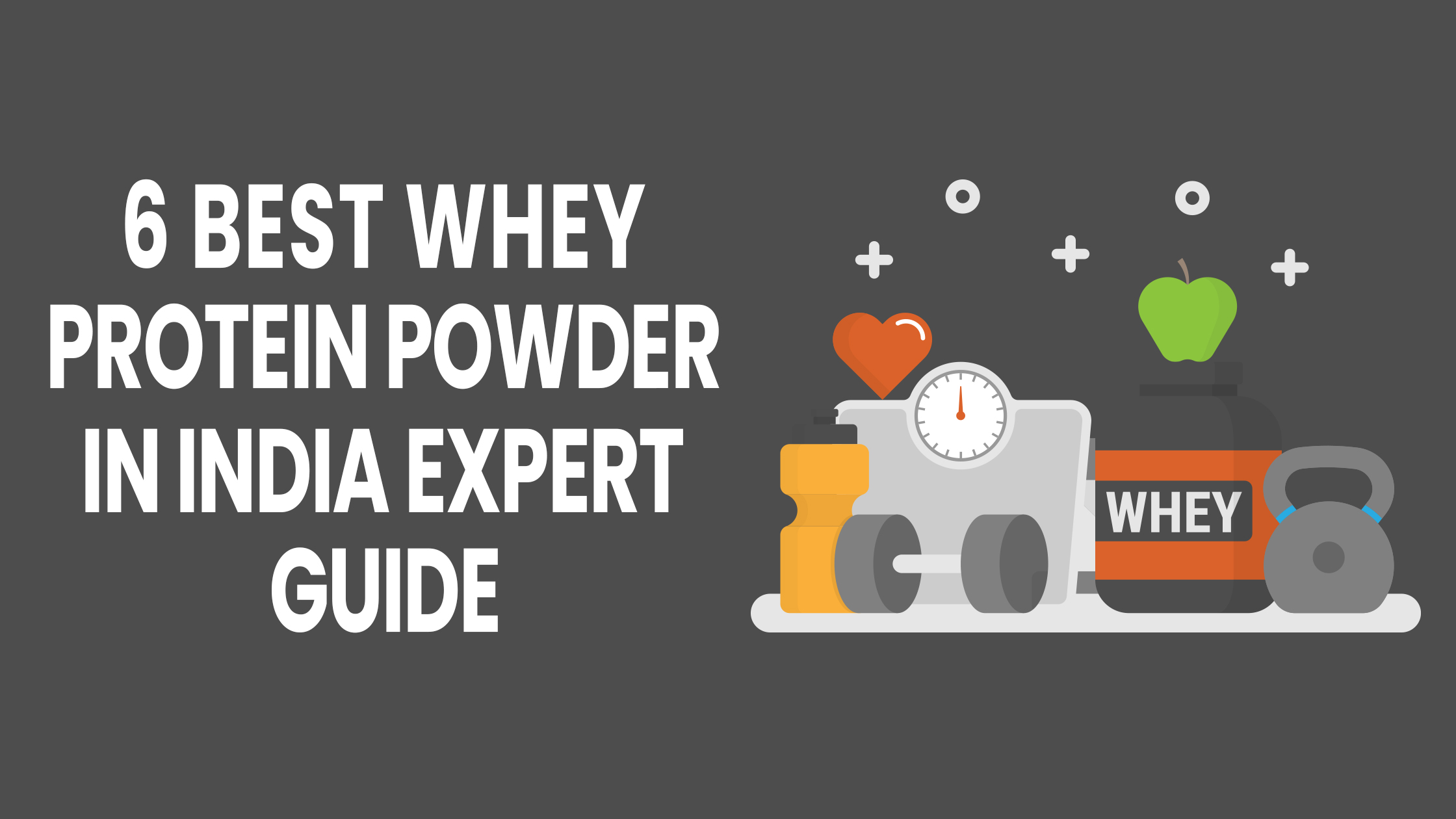 best whey protein powder in India